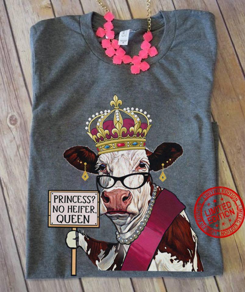 Princess No Heifer Queen Shirt