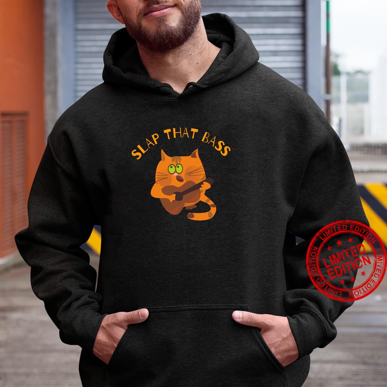 Slap That Bass featuring bass playing kitty cat Shirt hoodie