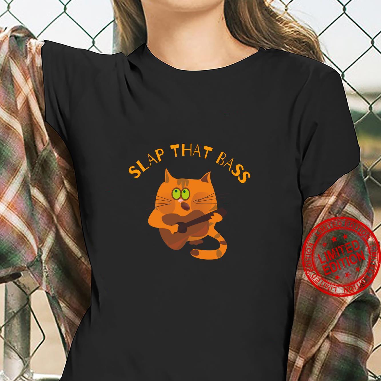 Slap That Bass featuring bass playing kitty cat Shirt ladies tee