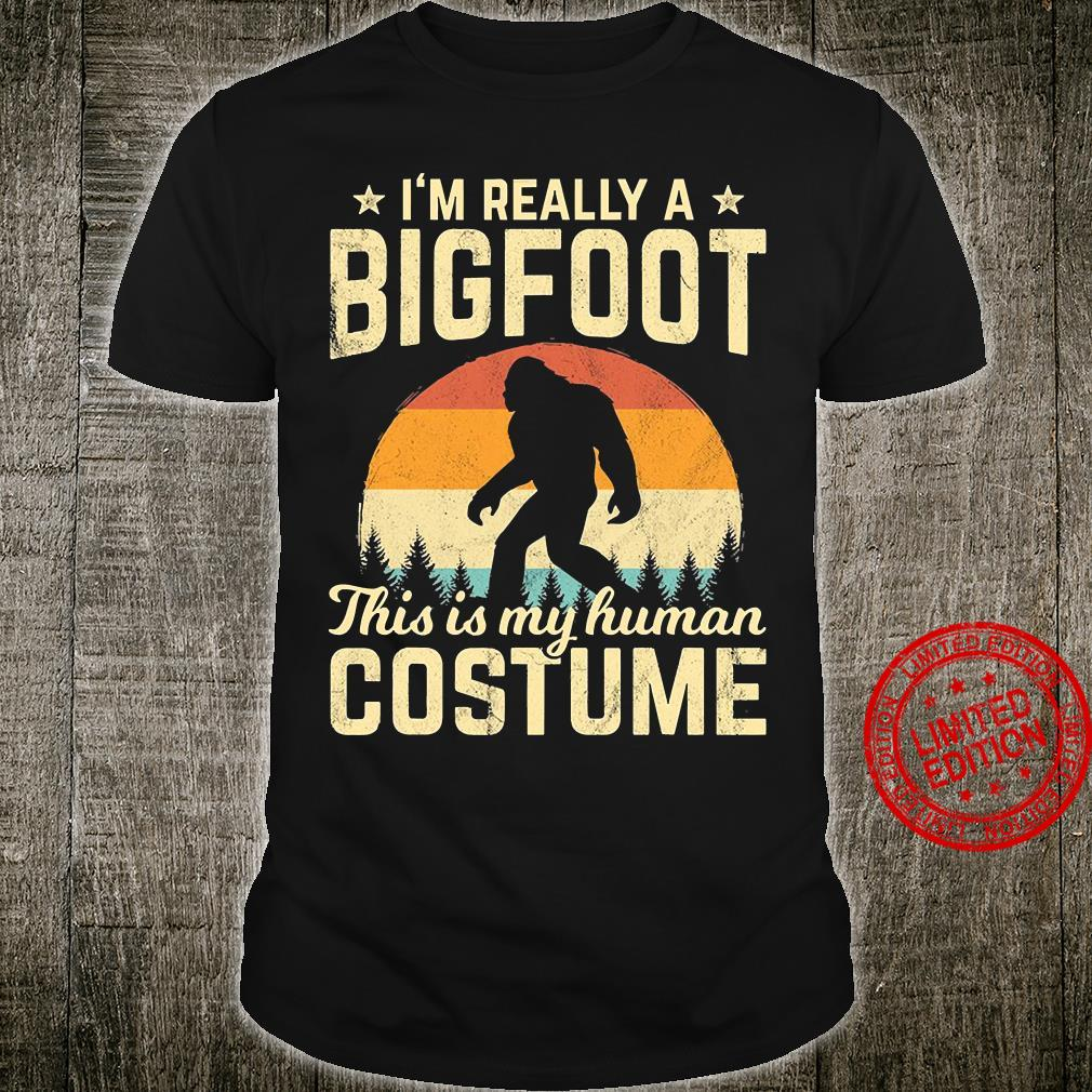 I'm Really A Bigfoot This Is My Human Costume Shirt unisex