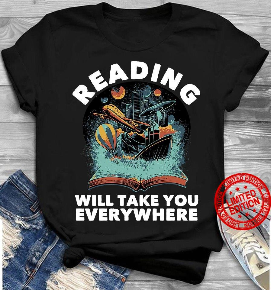 Reading Will Take You Everywhere Shirt